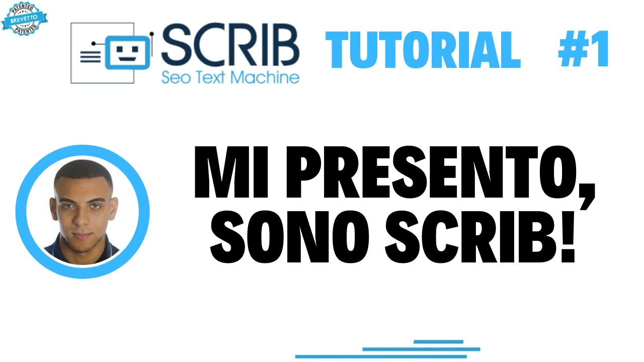 Video Tutorial - Mi presento! Sono SCRIB, Seo Text Machine